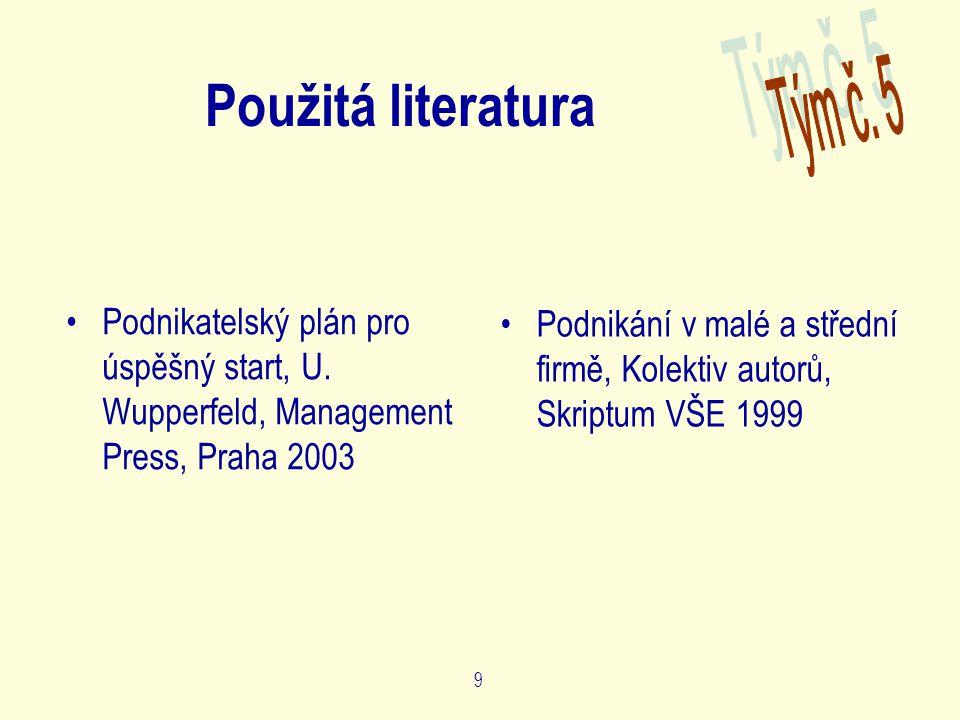 9 Použitá literatura Podnikatelský plán pro úspěšný start, U.