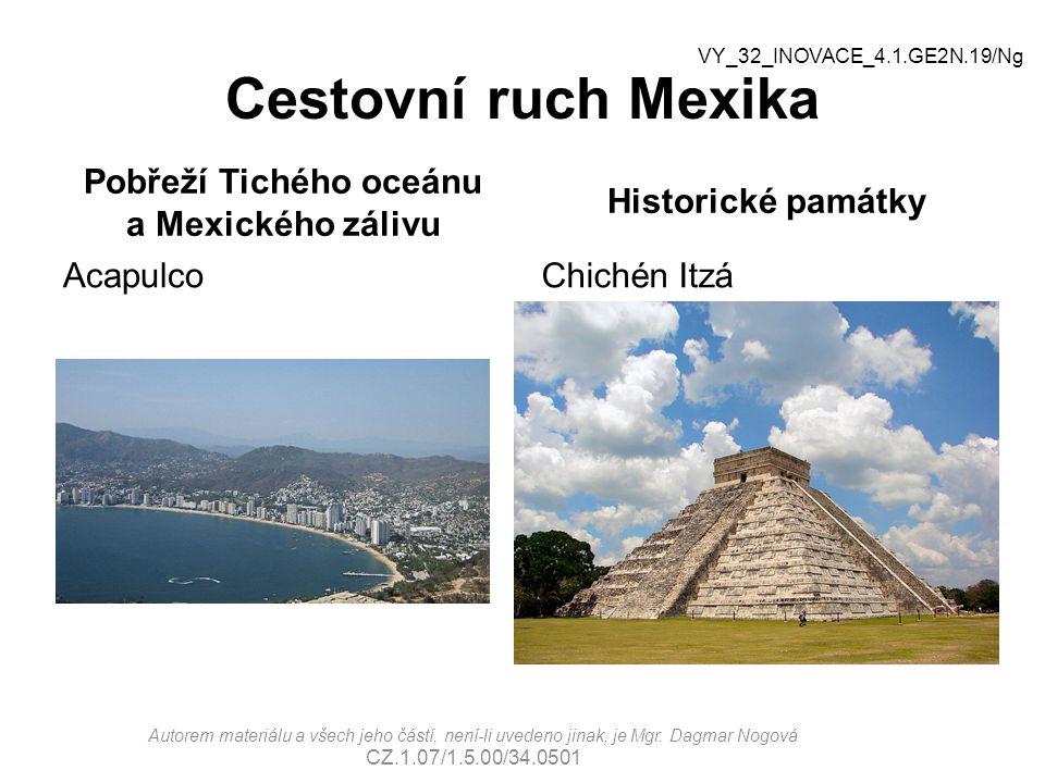 Cestovní ruch Mexika Pobřeží Tichého oceánu a Mexického zálivu Acapulco Historické památky Chichén Itzá Autorem materiálu a všech jeho částí, není-li
