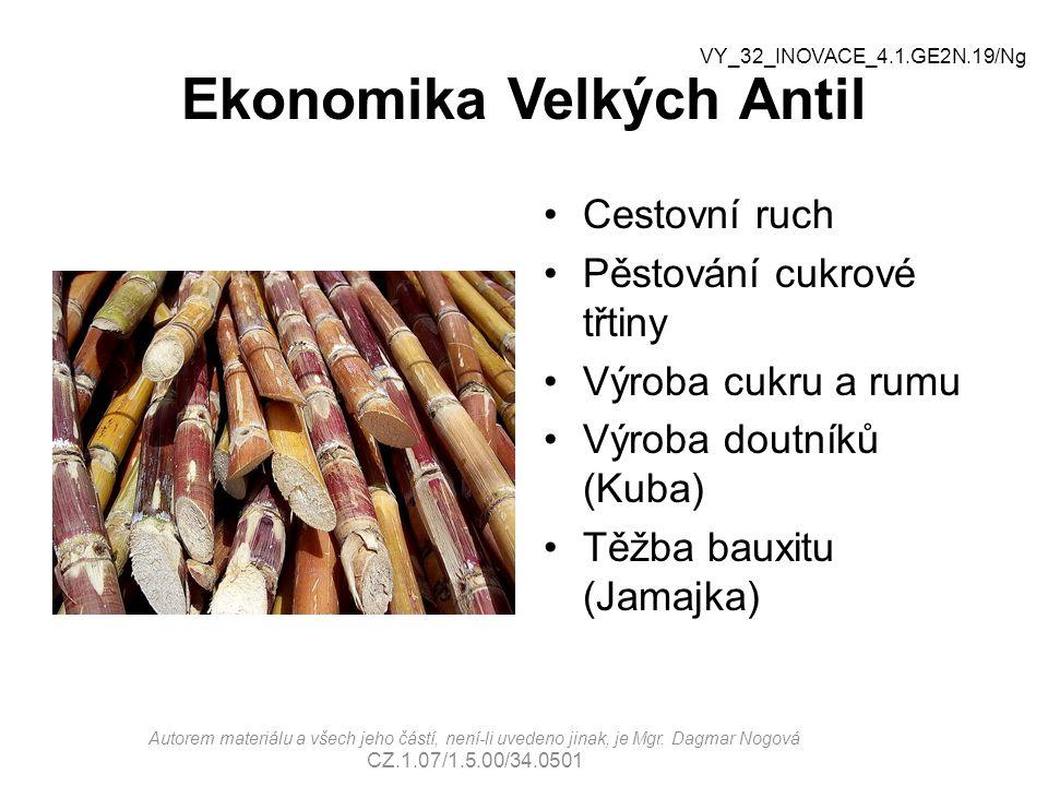 Ekonomika Velkých Antil Cestovní ruch Pěstování cukrové třtiny Výroba cukru a rumu Výroba doutníků (Kuba) Těžba bauxitu (Jamajka) Autorem materiálu a