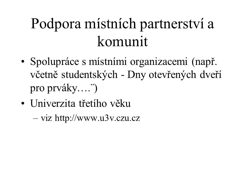 Podpora místních partnerství a komunit Spolupráce s místními organizacemi (např.