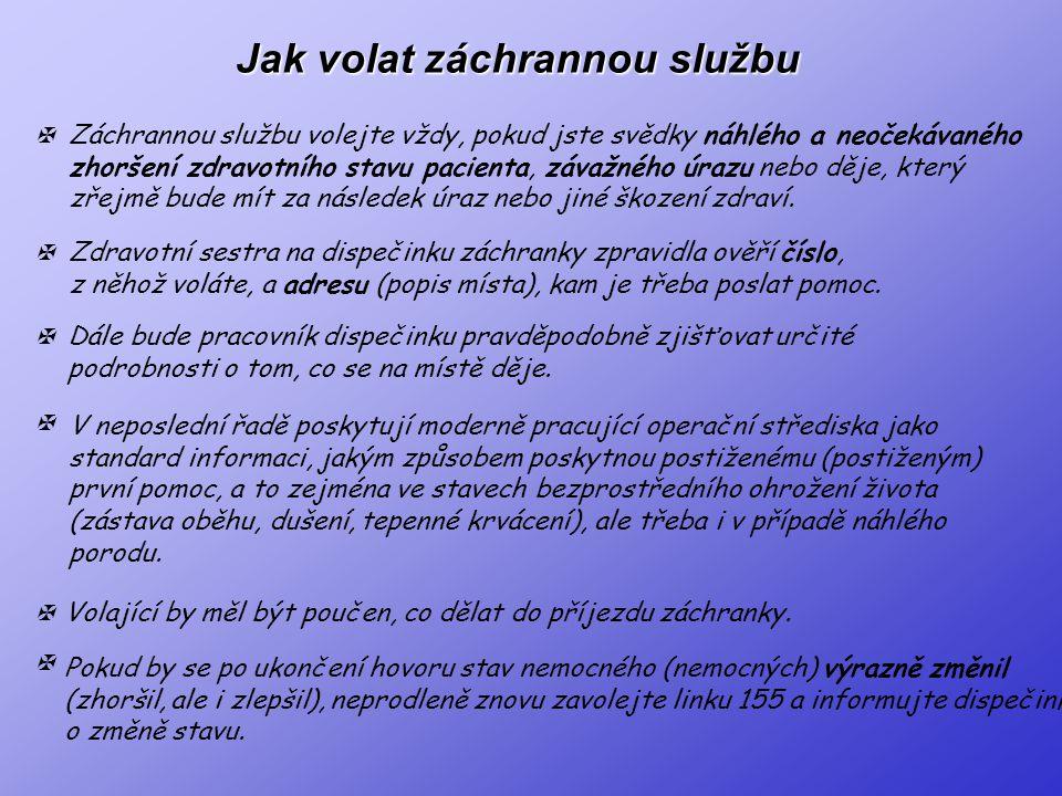 Systém zdravotnické záchranné služby v ČR Záchranné služby ve střední Evropě jsou tradičně organizované jako lékařské záchranné služby.