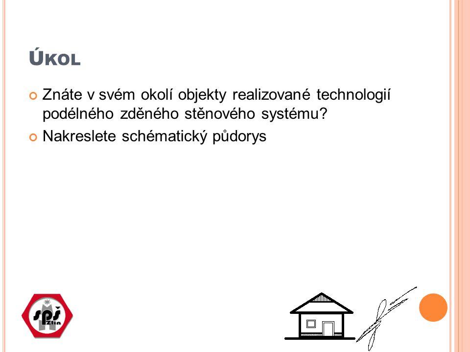 Ú KOL Znáte v svém okolí objekty realizované technologií podélného zděného stěnového systému.