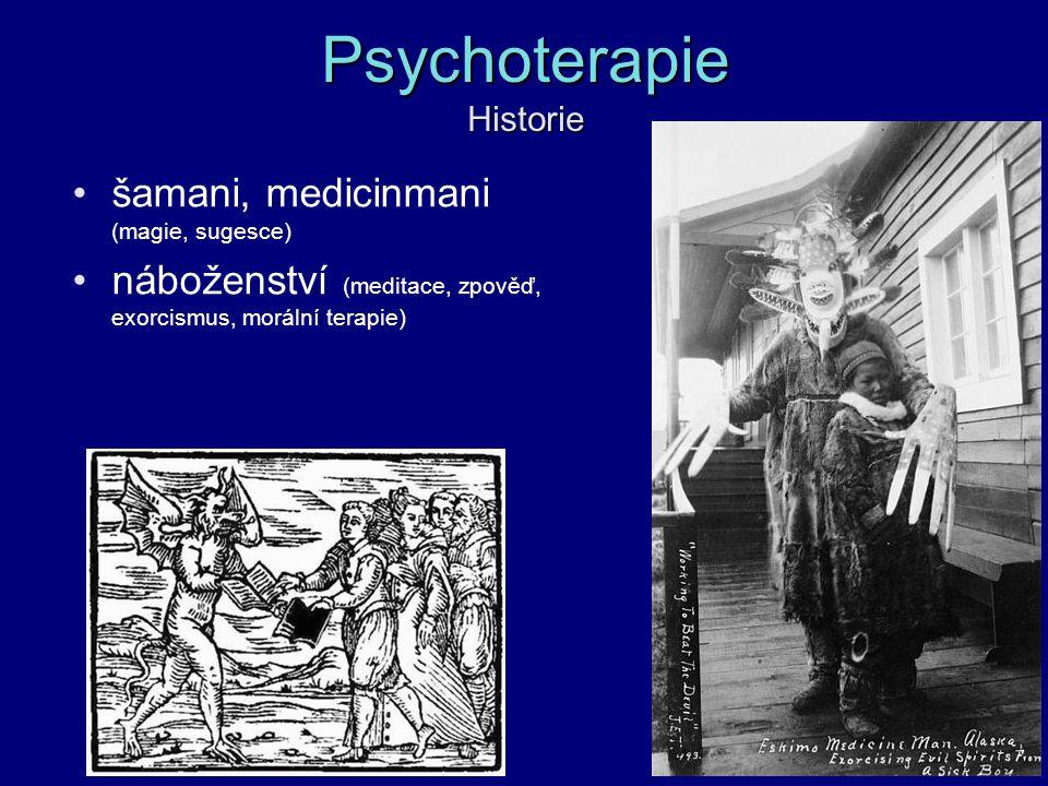 Psychoterapie Historie šamani, medicinmani (magie, sugesce) náboženství (meditace, zpověď, exorcismus, morální terapie)