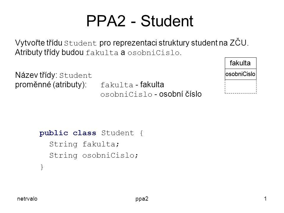 netrvaloppa21 Vytvořte třídu Student pro reprezentaci struktury student na ZČU.