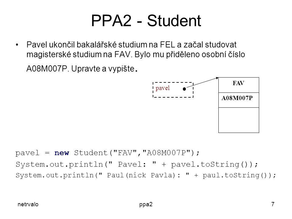 netrvaloppa27 PPA2 - Student Pavel ukončil bakalářské studium na FEL a začal studovat magisterské studium na FAV.