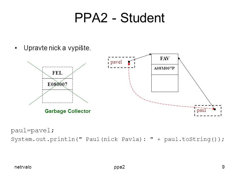 netrvaloppa29 PPA2 - Student Upravte nick a vypište.