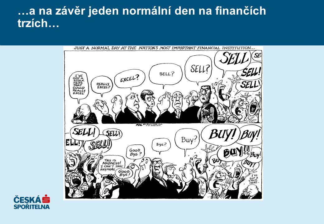 …a na závěr jeden normální den na finančích trzích…