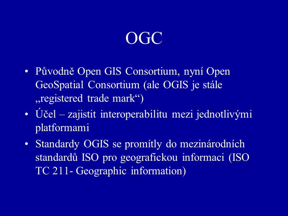 """OGC Původně Open GIS Consortium, nyní Open GeoSpatial Consortium (ale OGIS je stále """"registered trade mark ) Účel – zajistit interoperabilitu mezi jednotlivými platformami Standardy OGIS se promítly do mezinárodních standardů ISO pro geografickou informaci (ISO TC 211- Geographic information)"""