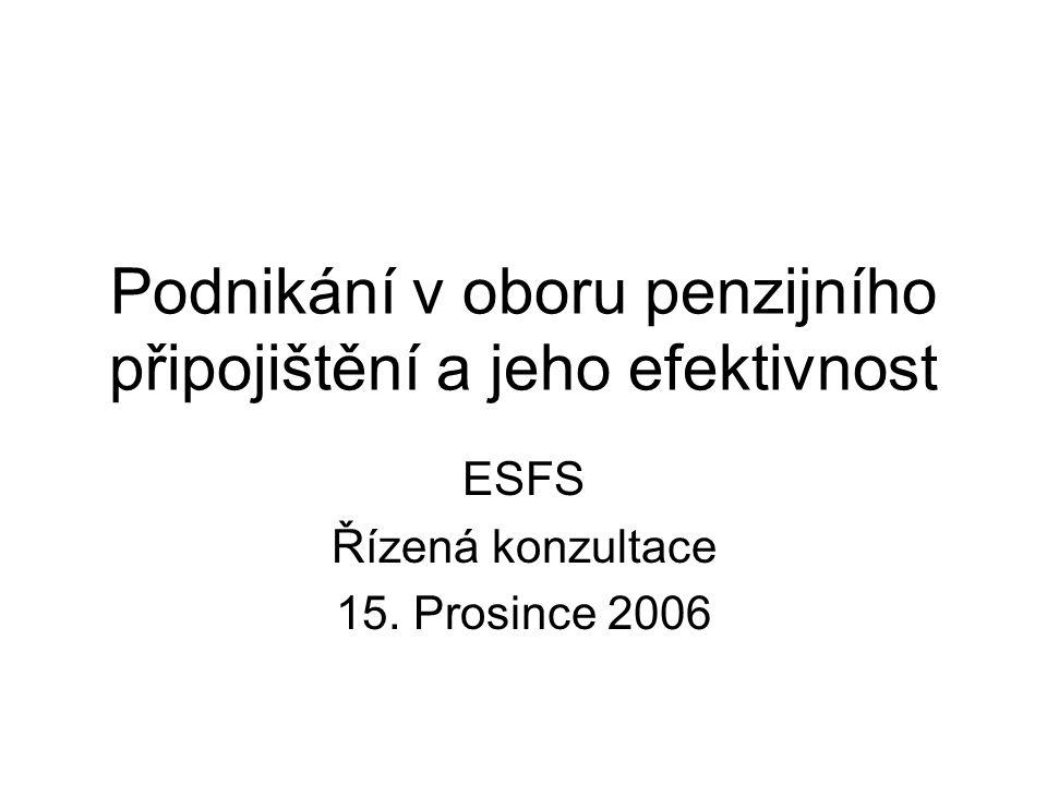 Podnikání v oboru penzijního připojištění a jeho efektivnost ESFS Řízená konzultace 15.