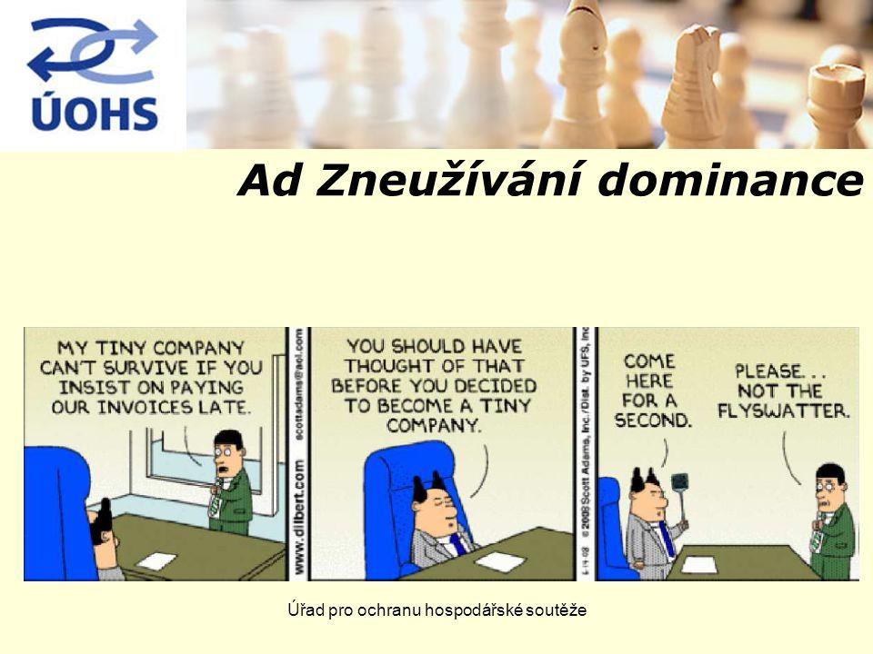 Úřad pro ochranu hospodářské soutěže Ad Zneužívání dominance