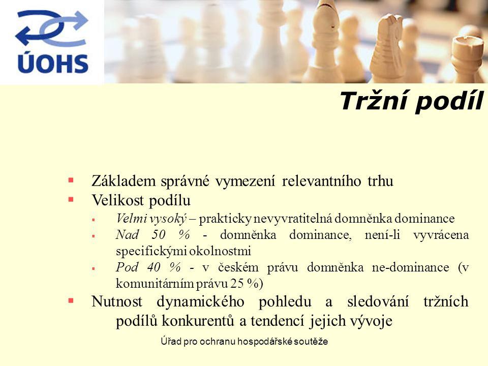 Úřad pro ochranu hospodářské soutěže Tržní podíl  Základem správné vymezení relevantního trhu  Velikost podílu  Velmi vysoký – prakticky nevyvratitelná domněnka dominance  Nad 50 % - domněnka dominance, není-li vyvrácena specifickými okolnostmi  Pod 40 % - v českém právu domněnka ne-dominance (v komunitárním právu 25 %)  Nutnost dynamického pohledu a sledování tržních podílů konkurentů a tendencí jejich vývoje