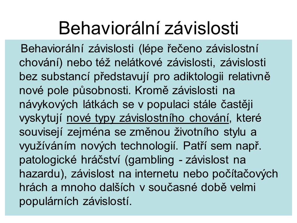 Behaviorální závislosti Behaviorální závislosti (lépe řečeno závislostní chování) nebo též nelátkové závislosti, závislosti bez substancí představují pro adiktologii relativně nové pole působnosti.