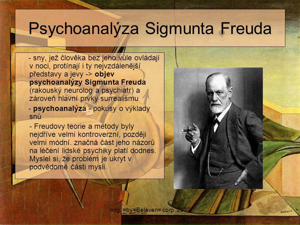 orig. =by=Beleven= corp. 2007 Psychoanalýza Sigmunta Freuda - sny, jež člověka bez jeho vůle ovládají v noci, protínají i ty nejvzdálenější představy