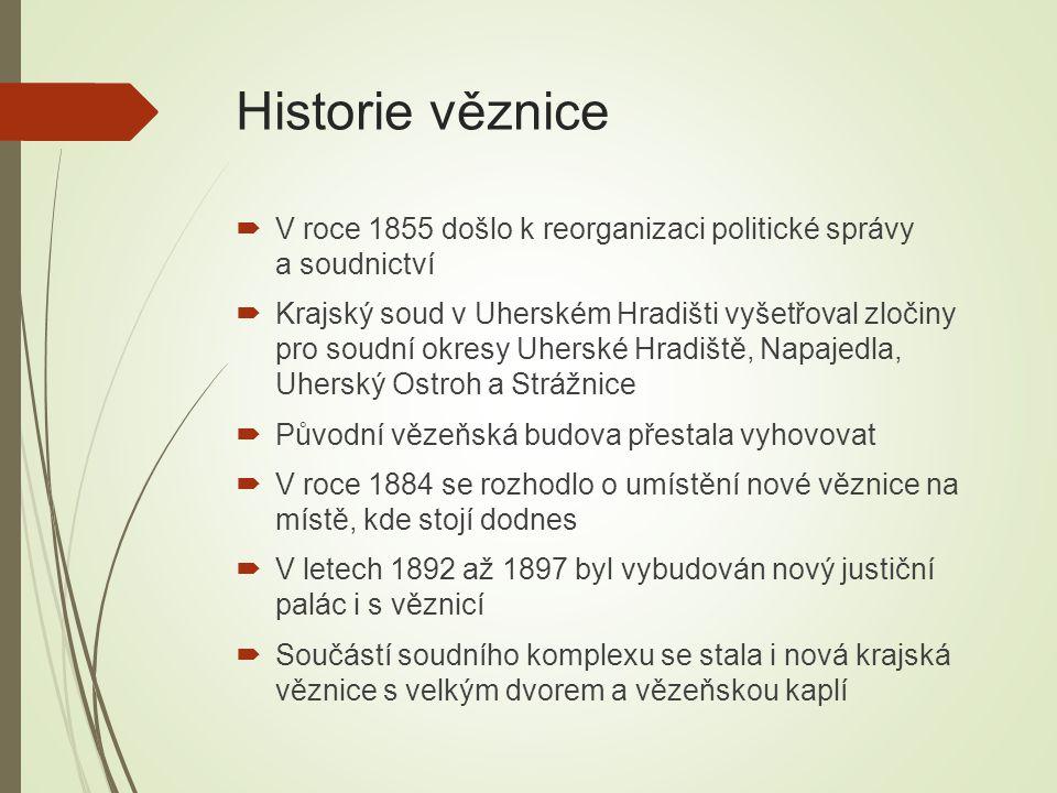Historie věznice  V roce 1855 došlo k reorganizaci politické správy a soudnictví  Krajský soud v Uherském Hradišti vyšetřoval zločiny pro soudní okr