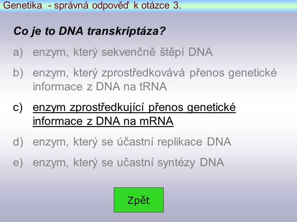 Genetika - správná odpověď k otázce 3.Co je to DNA transkriptáza.