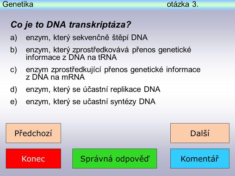 Genetika otázka 4.Správná odpověďKomentář Co je to DNA polymeráza.
