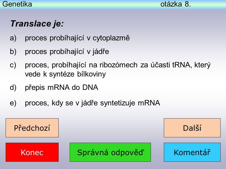 """Na začátek Konec otázek """"Genetika Genetika Předchozí Konec"""