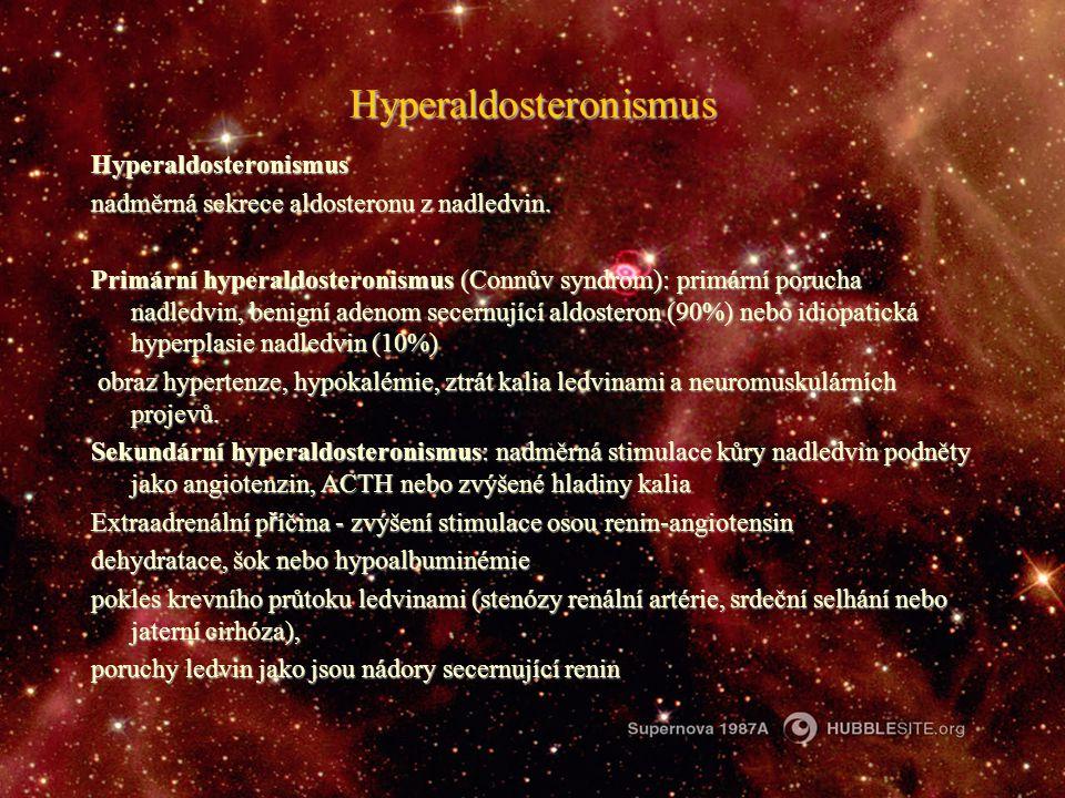 Hyperaldosteronismus Hyperaldosteronismus nadměrná sekrece aldosteronu z nadledvin. Primární hyperaldosteronismus (Connův syndrom): primární porucha n