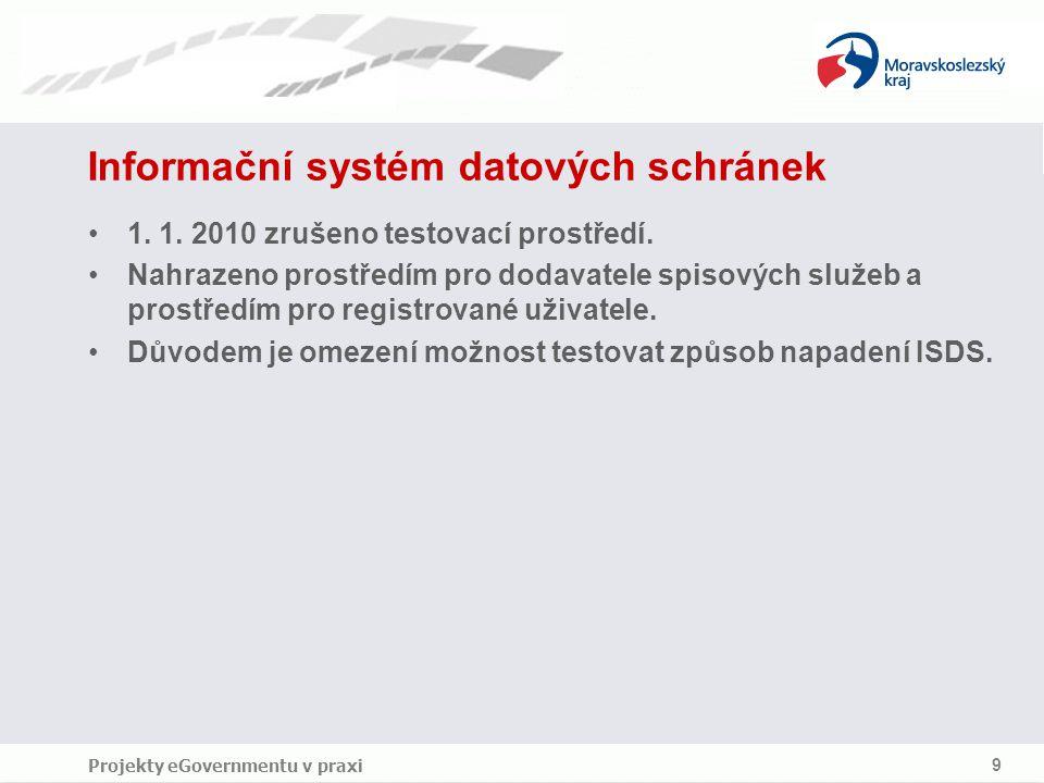 Projekty eGovernmentu v praxi 9 Informační systém datových schránek 1.