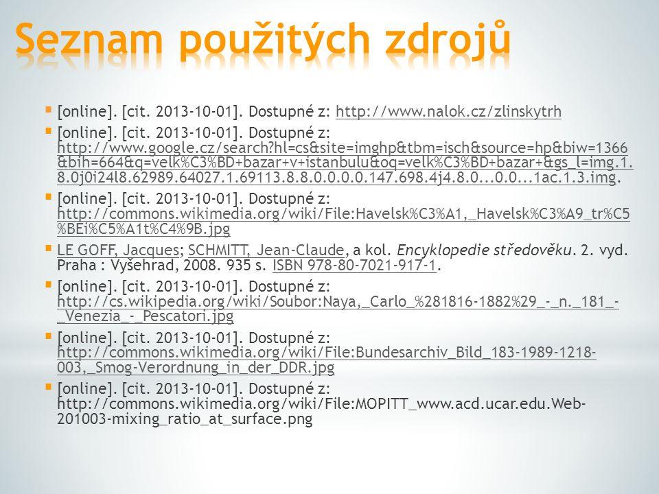 [online]. [cit. 2013-10-01]. Dostupné z: http://www.nalok.cz/zlinskytrhhttp://www.nalok.cz/zlinskytrh  [online]. [cit. 2013-10-01]. Dostupné z: htt