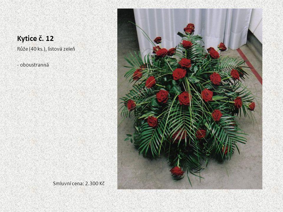 Kytice č. 12 Růže (40 ks.), listová zeleň - oboustranná Smluvní cena: 2.300 Kč