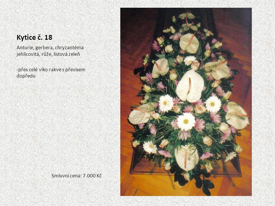 Kytice č. 18 Anturie, gerbera, chryzantéma jehlicovitá, růže, listová zeleň -přes celé víko rakve s převisem dopředu Smluvní cena: 7.000 Kč