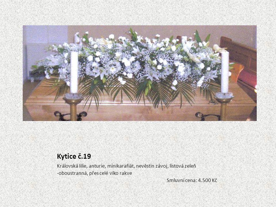 Kytice č.19 Královská lilie, anturie, minikarafiát, nevěstin závoj, listová zeleň -oboustranná, přes celé víko rakve Smluvní cena: 4.500 Kč