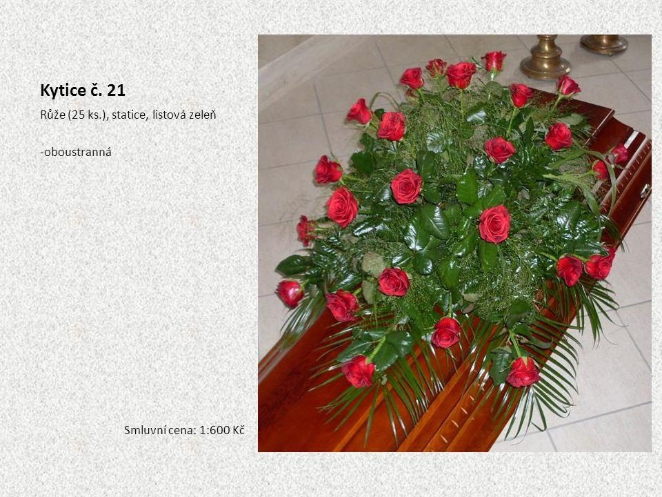 Kytice č. 21 Růže (25 ks.), statice, listová zeleň -oboustranná Smluvní cena: 1:600 Kč