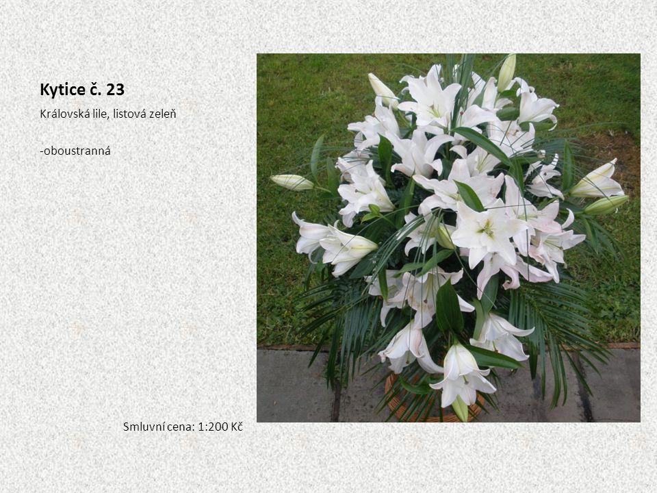 Kytice č. 23 Královská lile, listová zeleň -oboustranná Smluvní cena: 1:200 Kč
