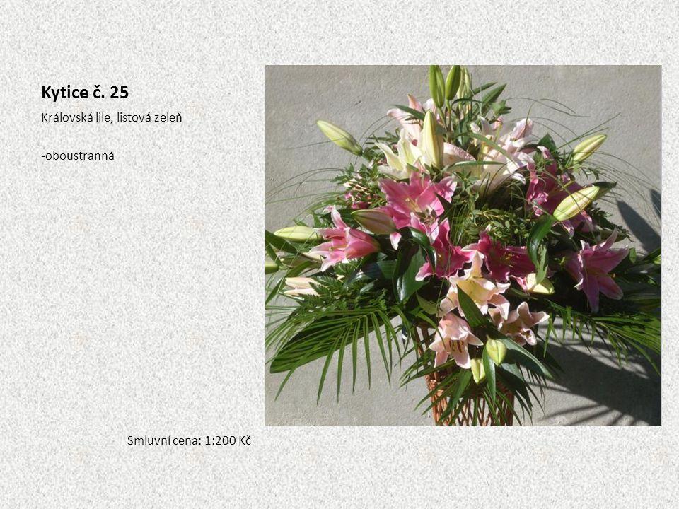 Kytice č. 25 Královská lile, listová zeleň -oboustranná Smluvní cena: 1:200 Kč