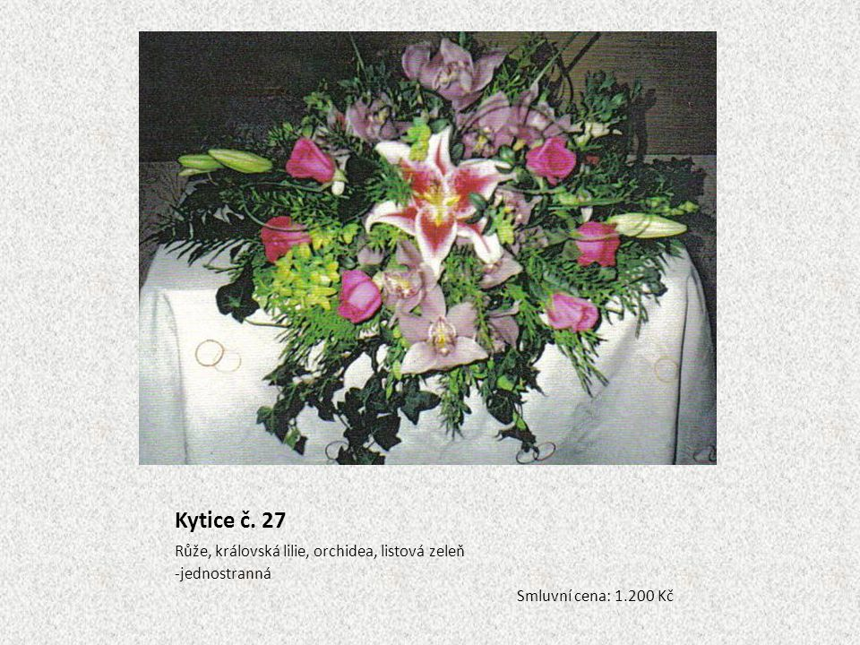 Kytice č. 27 Růže, královská lilie, orchidea, listová zeleň -jednostranná Smluvní cena: 1.200 Kč