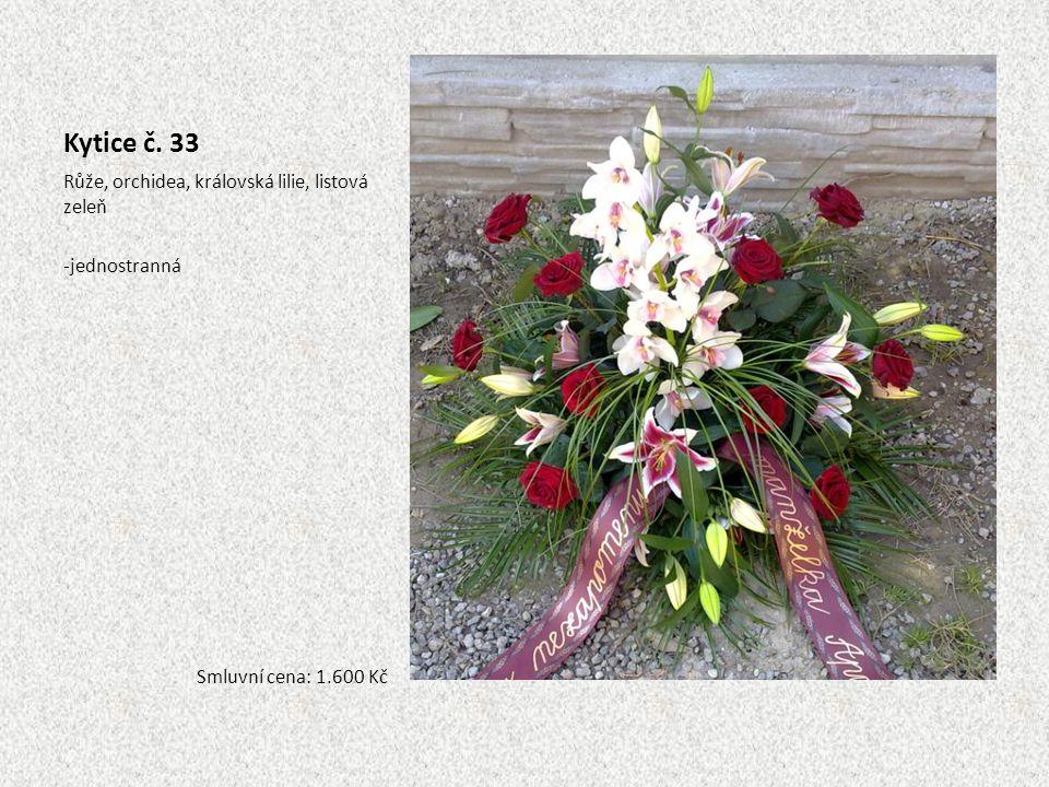Kytice č. 33 Růže, orchidea, královská lilie, listová zeleň -jednostranná Smluvní cena: 1.600 Kč