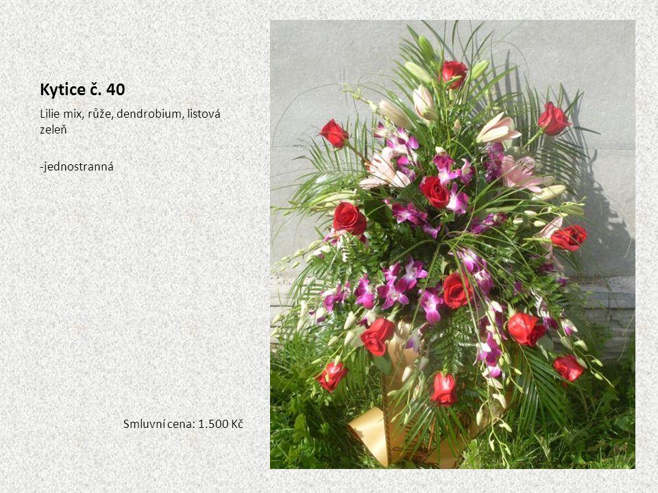 Kytice č. 40 Lilie mix, růže, dendrobium, listová zeleň -jednostranná Smluvní cena: 1.500 Kč