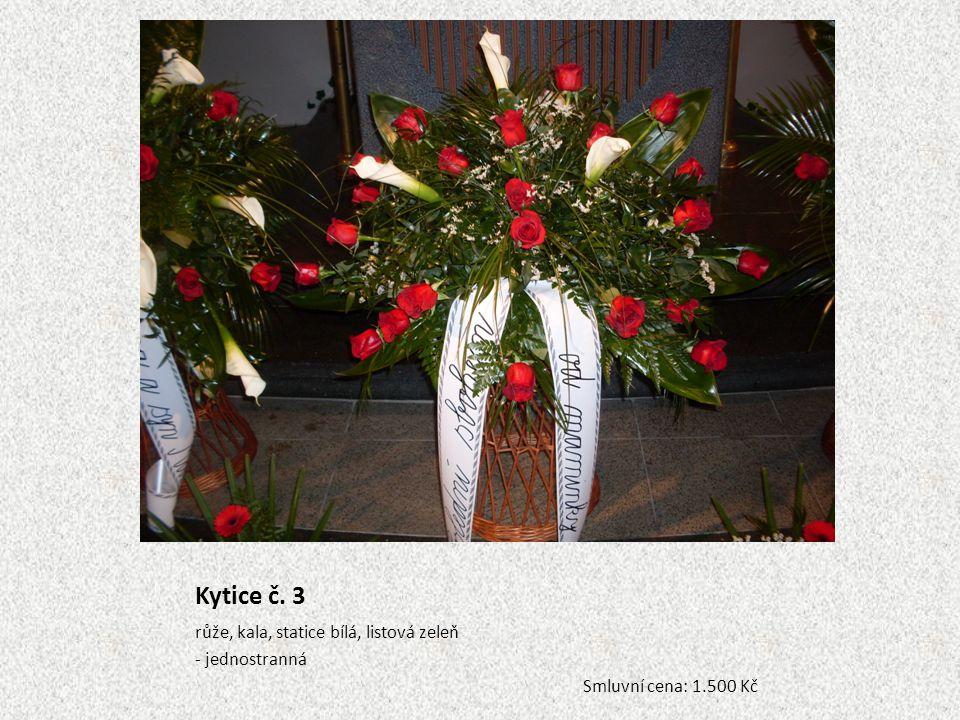 Kytice č. 3 růže, kala, statice bílá, listová zeleň - jednostranná Smluvní cena: 1.500 Kč