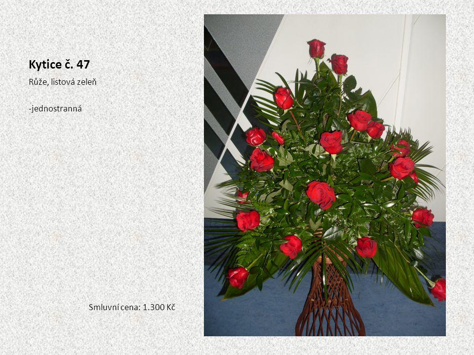 Kytice č. 47 Růže, listová zeleň -jednostranná Smluvní cena: 1.300 Kč