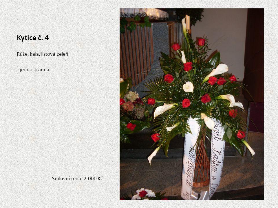 Kytice č. 4 Růže, kala, listová zeleň - jednostranná Smluvní cena: 2.000 Kč