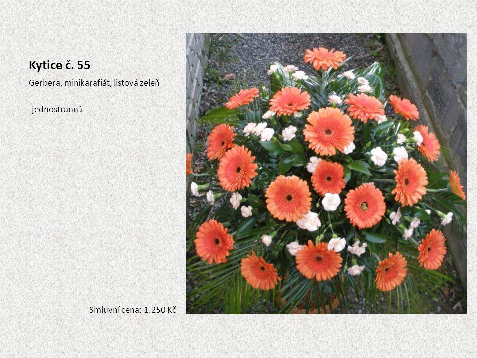 Kytice č. 55 Gerbera, minikarafiát, listová zeleň -jednostranná Smluvní cena: 1.250 Kč
