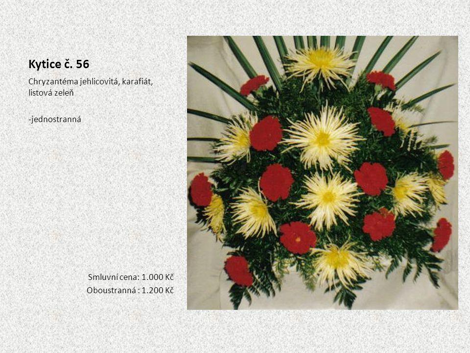 Kytice č. 56 Chryzantéma jehlicovitá, karafiát, listová zeleň -jednostranná Smluvní cena: 1.000 Kč Oboustranná : 1.200 Kč
