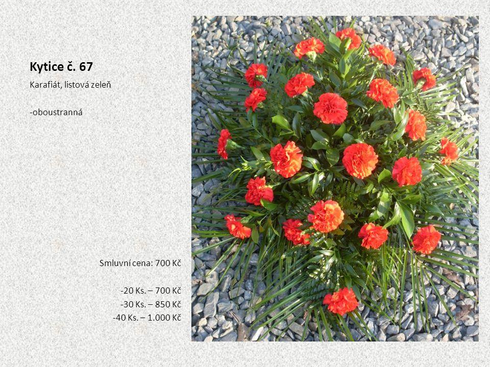 Kytice č. 67 Karafiát, listová zeleň -oboustranná Smluvní cena: 700 Kč -20 Ks. – 700 Kč -30 Ks. – 850 Kč -40 Ks. – 1.000 Kč