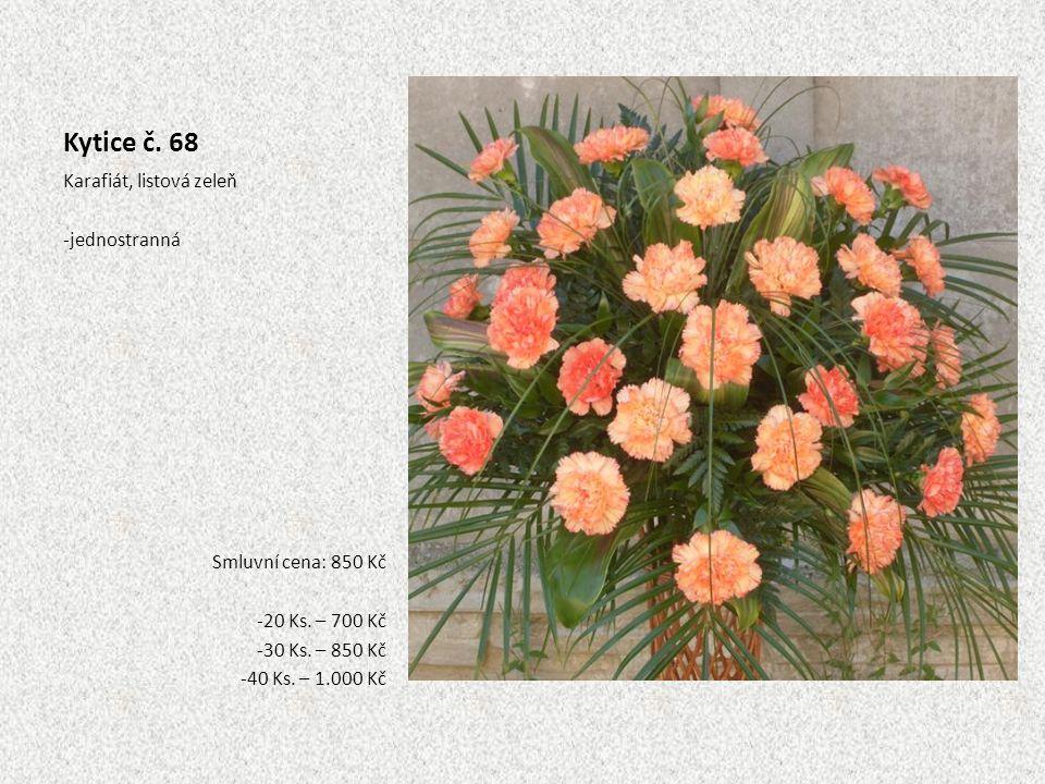 Kytice č. 68 Karafiát, listová zeleň -jednostranná Smluvní cena: 850 Kč -20 Ks. – 700 Kč -30 Ks. – 850 Kč -40 Ks. – 1.000 Kč