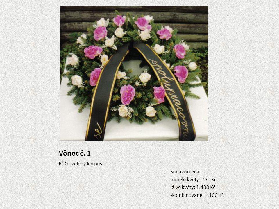 Věnec č. 1 Růže, zelený korpus Smluvní cena: -umělé květy: 750 Kč -živé květy: 1.400 Kč -kombinované: 1.100 Kč