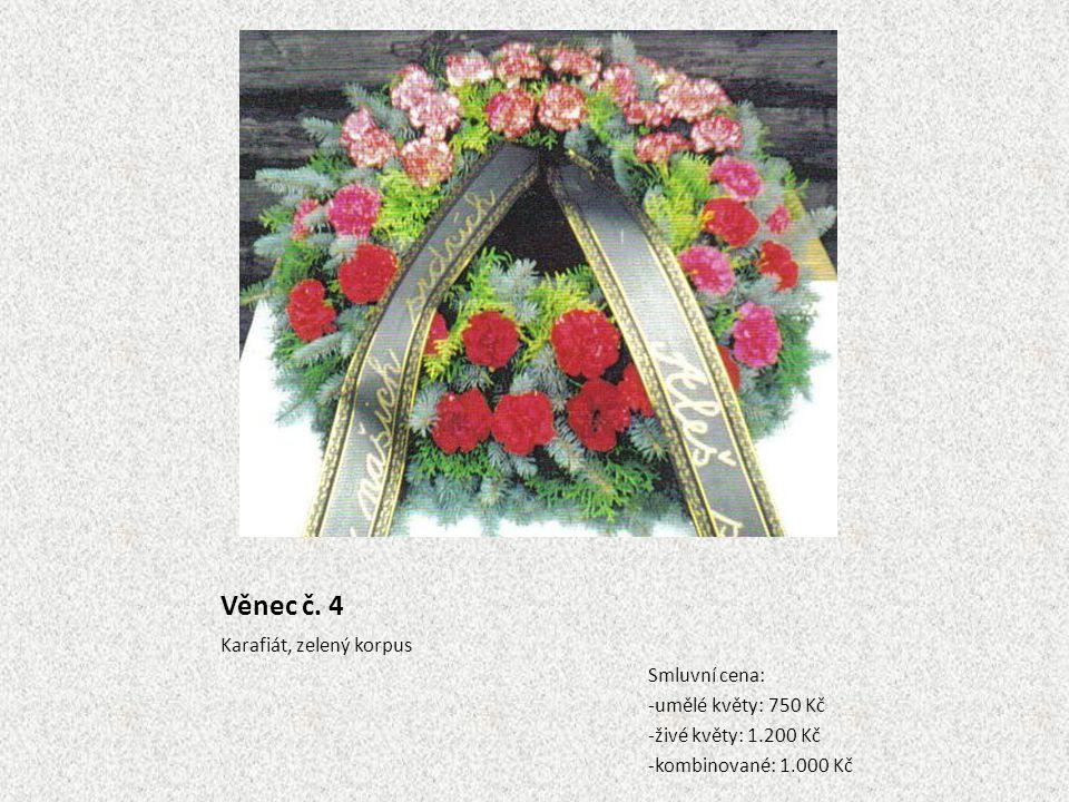 Věnec č. 4 Karafiát, zelený korpus Smluvní cena: -umělé květy: 750 Kč -živé květy: 1.200 Kč -kombinované: 1.000 Kč
