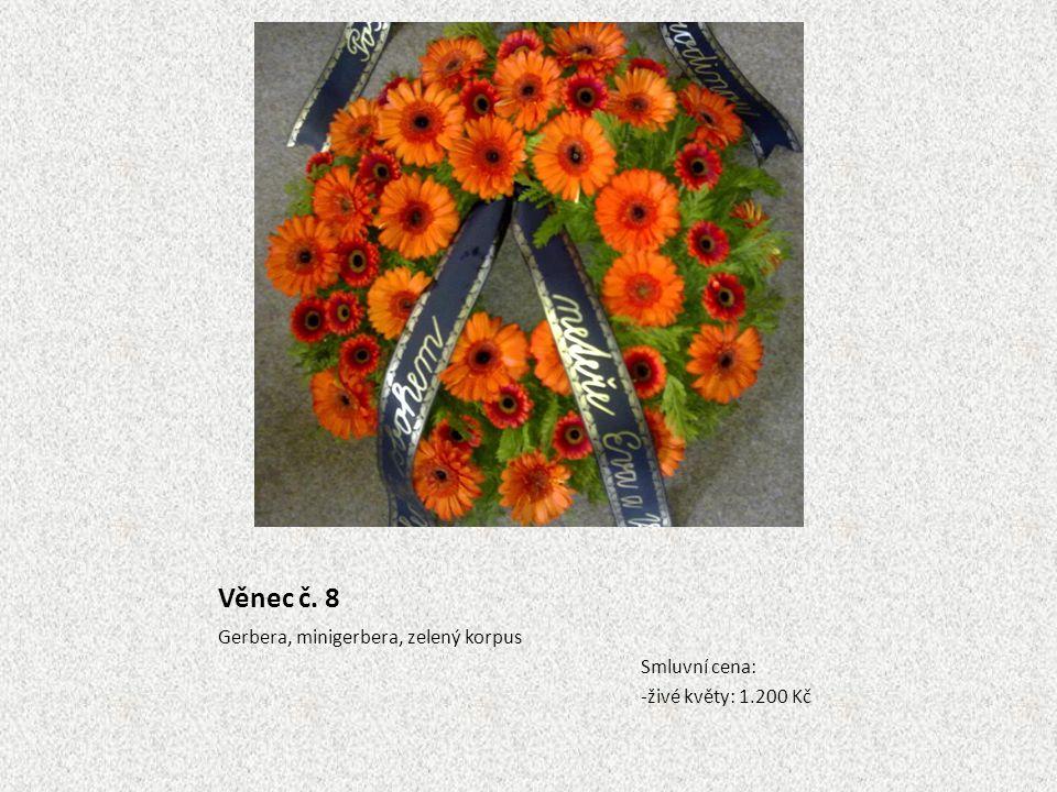 Věnec č. 8 Gerbera, minigerbera, zelený korpus Smluvní cena: -živé květy: 1.200 Kč