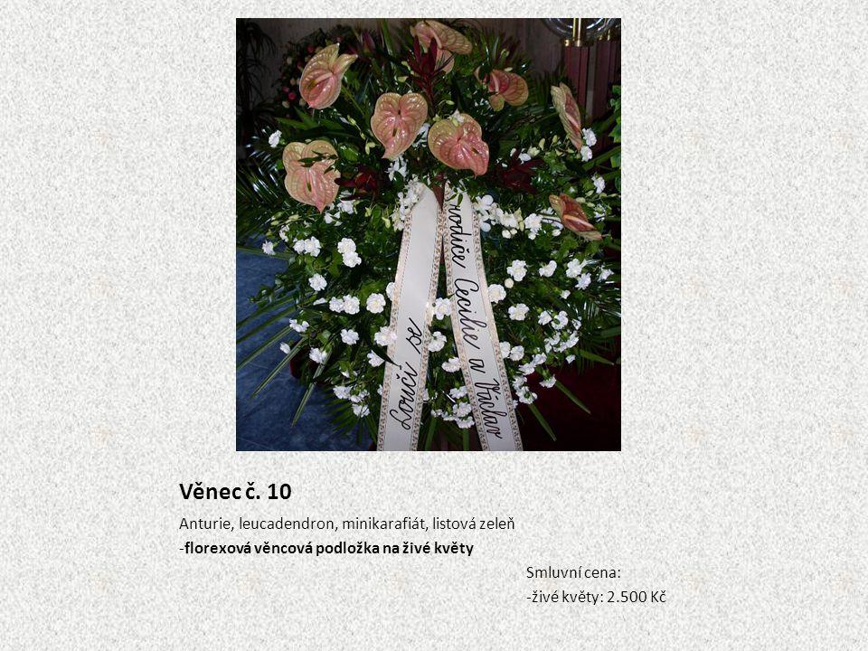 Věnec č. 10 Anturie, leucadendron, minikarafiát, listová zeleň -florexová věncová podložka na živé květy Smluvní cena: -živé květy: 2.500 Kč
