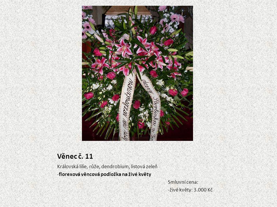 Věnec č. 11 Královská lilie, růže, dendrobium, listová zeleň -florexová věncová podložka na živé květy Smluvní cena: -živé květy: 3.000 Kč