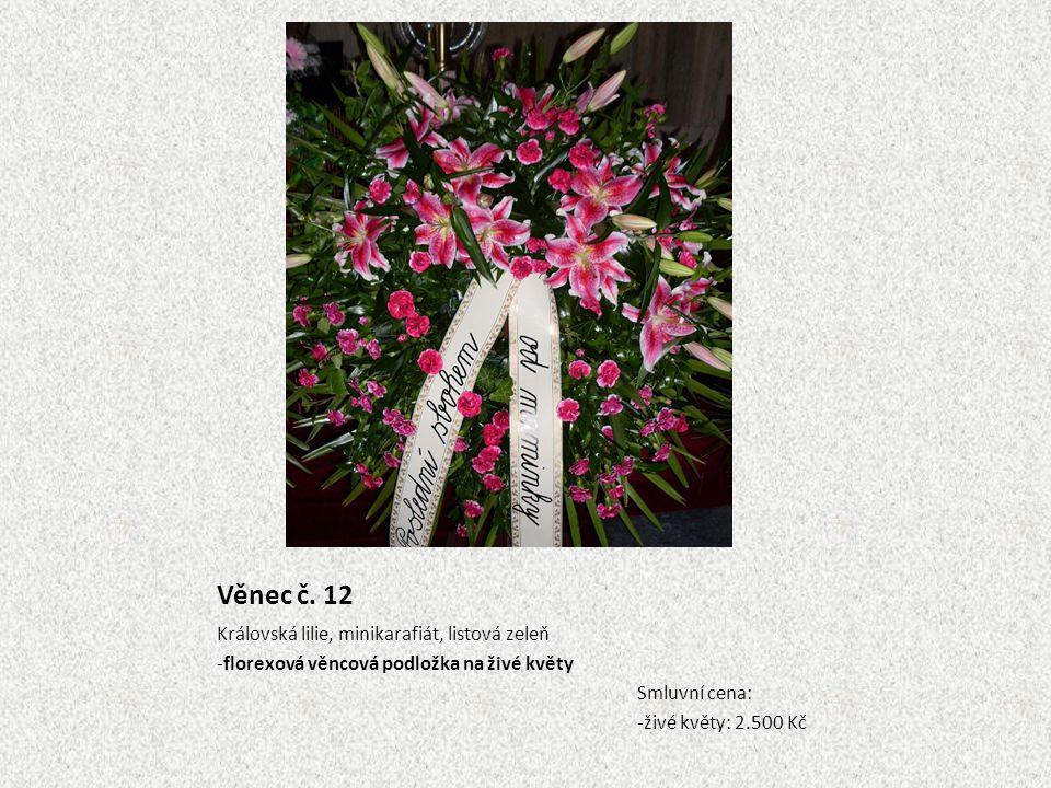 Věnec č. 12 Královská lilie, minikarafiát, listová zeleň -florexová věncová podložka na živé květy Smluvní cena: -živé květy: 2.500 Kč
