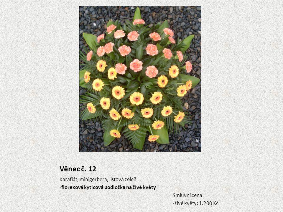 Věnec č. 12 Karafiát, minigerbera, listová zeleň -florexová kyticová podložka na živé květy Smluvní cena: -živé květy: 1.200 Kč