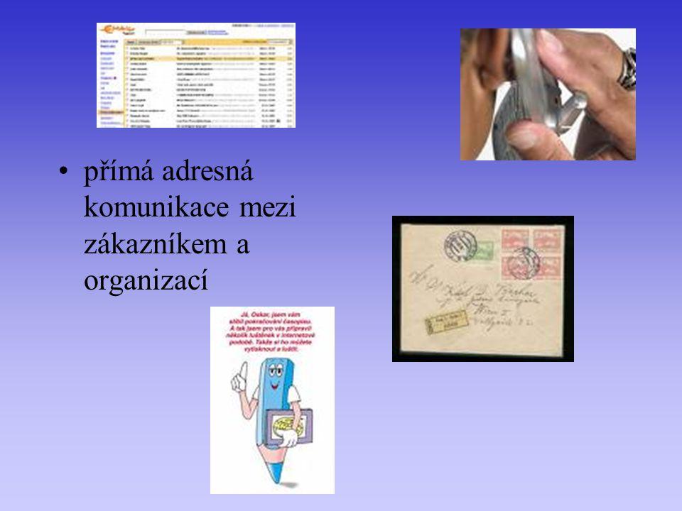 přímá adresná komunikace mezi zákazníkem a organizací