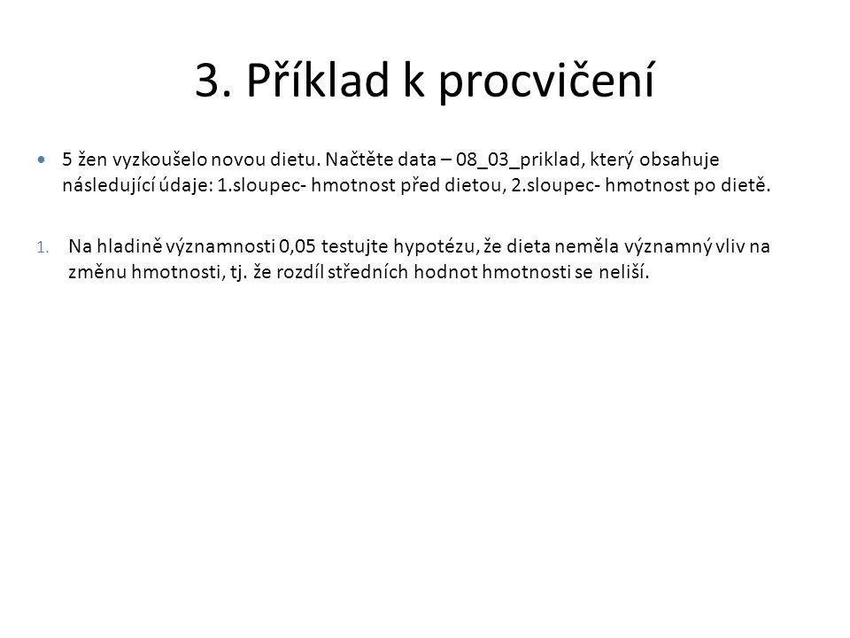 4.Příklad k procvičení Načtěte data – 08_04_priklad.