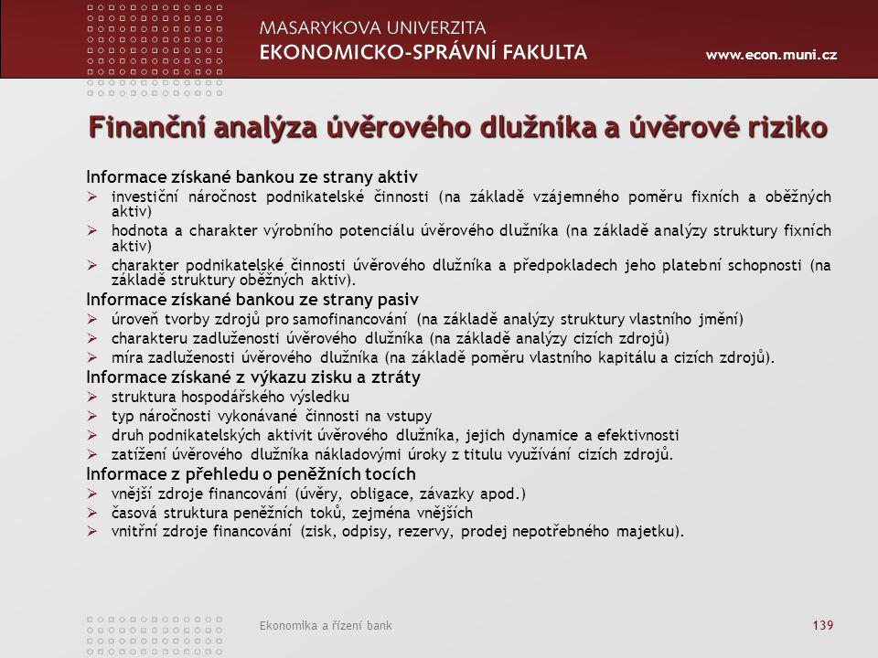 www.econ.muni.cz Ekonomika a řízení bank 139 Finanční analýza úvěrového dlužníka a úvěrové riziko Informace získané bankou ze strany aktiv  investičn
